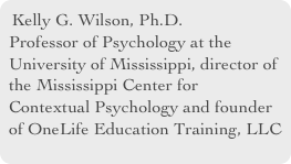 Kelly G. Wilson, Ph.D.